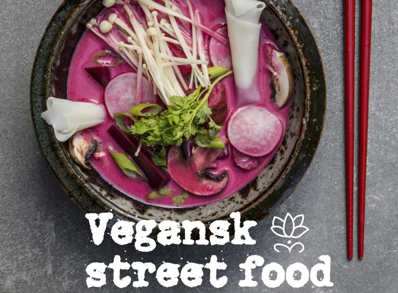 """Nya boken """"Vegansk streetfood"""" har hämtat inspiration från Thailand."""