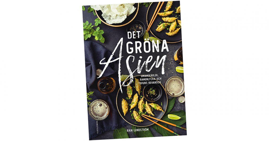 Sprillans nya kokboken Det gröna Asien av Rain Lundström inbjuder till de olika asiatiska köken.